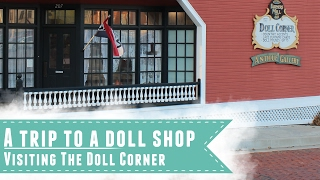 A trip to a doll shop: Visiting The Doll Corner
