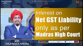 GST: Interest on Net GST Liability only as per Madras High Court