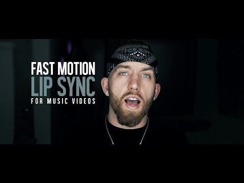 Fast Motion Lip Sync For Music Videos