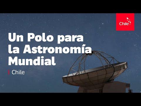 Chile: un polo para la astronomía mundial
