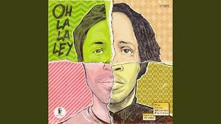 Oh La La Ley (Six Hands Dub)