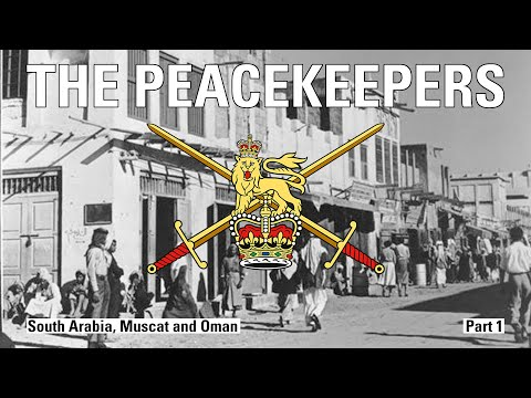The Peacekeepers - South Arabia, Muscat & Oman - Part 1