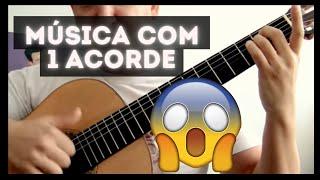 Música com 1 Acorde - TOQUE Violão AGORA  - Agora Todo Mundo Vai Tocar Violão!!!