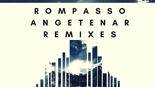 Download Rompasso - Angetenar (Purecloud5 Remix) Mp3 and Videos