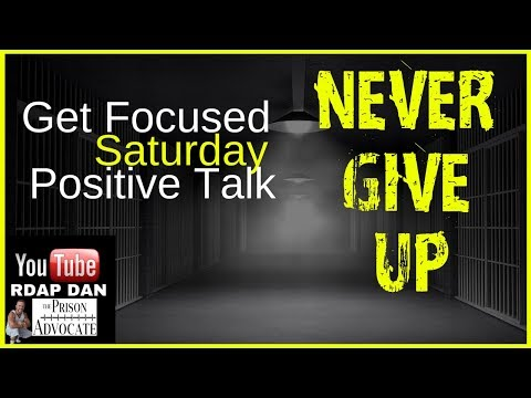 NEVER GIVE UP - Prison Motivation For The Mind