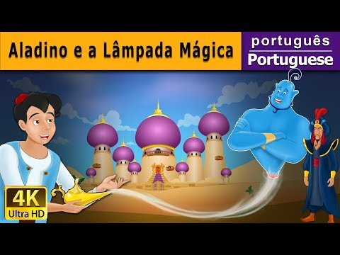 Aladino e a Lâmpada Mágica - Contos de Fadas - 4K UHD - Portuguese Fairy Tales