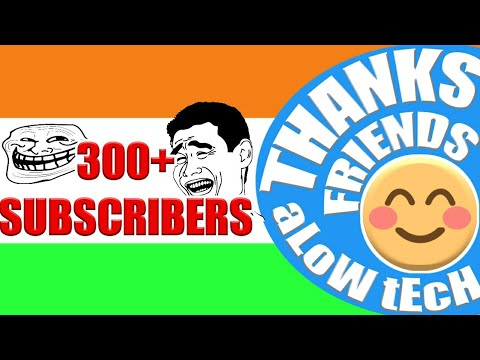 Thanks for 300+ subscribers |aLoWtEcH |Thanks to techboy 007 tamiltechbuzz technology tamilan & more