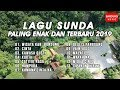 Mantul Lagu Sunda Paling Enak Dan Terbaru 2019 Official