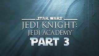 Star Wars Jedi Knight: Jedi Academy - Let