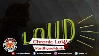 Chronic Law x YardhypeMusic - LOUD [One Time Riddim] March 2019