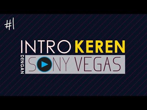 Membuat Intro Keren dengan Sony Vegas (PROSES DOWNLOAD) | SONY VEGAS