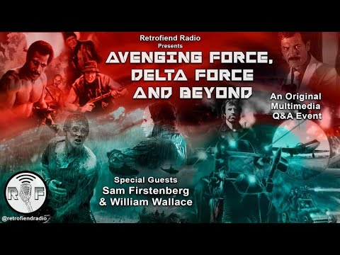 Download Avenging Force, Delta Force and Beyond. Q&A Event with Sam Firstenberg &  William Wallace