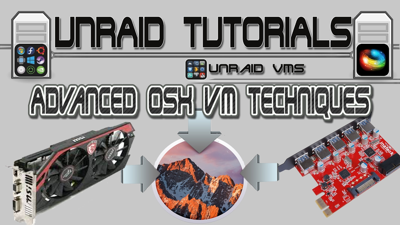 Advanced OSX VM techniques for KVM in unRAID  Get everything working!