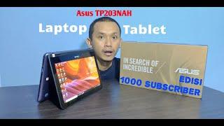 ASUS Vivobook Flip 12 TP203NAH Bersatunya Laptop & Tablet Unboxing & Short Review