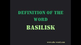 "Definition of the word ""Basilisk"""