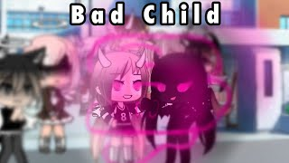 Bad Child //GLMV// (Part 2 is up!)