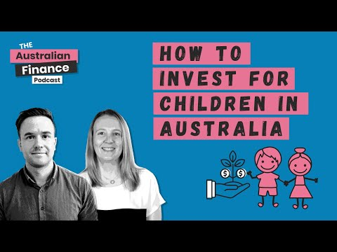 How to invest for children in Australia