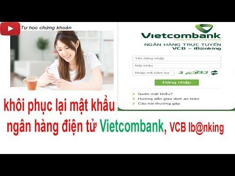 Lấy Lại Mật Khẩu Vietcombank Internet Banking , VCB Ib@nking
