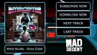 Mitch Murder - Snow Crash [Official Full Stream]