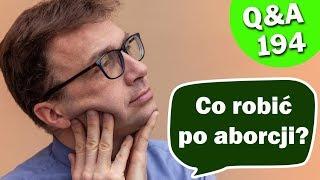 Co robić po aborcji? [Q&A#194] Remigiusz Recław SJ