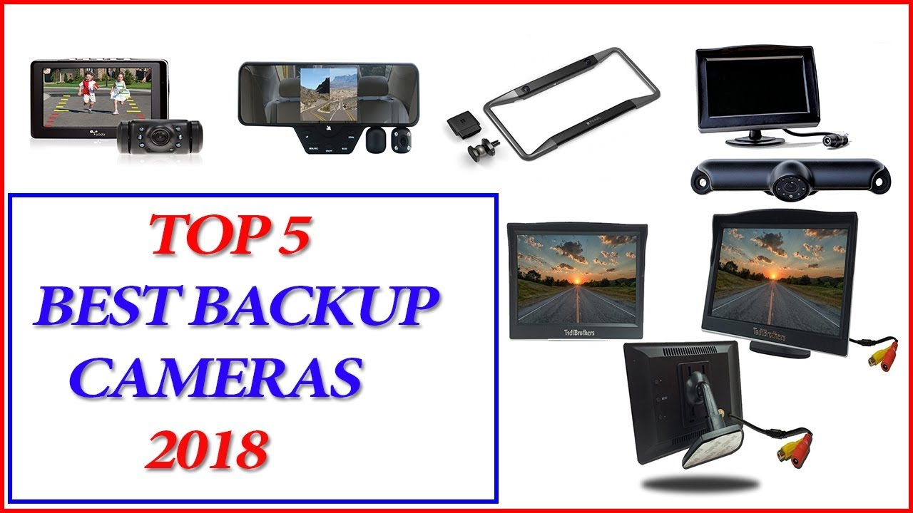 Best Backup Cameras 2018 - Top 5 Best Backup Cameras 2018 - YouTube