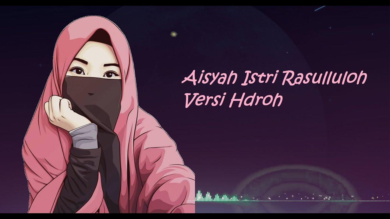 Lagu Aisyah istri rasululoh | Versi Hadroh & Lirik