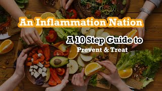 An Inflammation Nation: The Definitive 10 Step Guide To Preventing And Treating All Diseases Throug