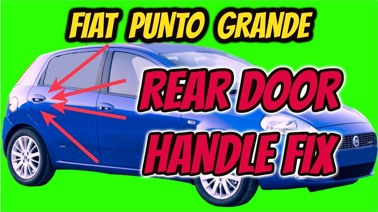 hight resolution of fiat punto grande rear door handle fix