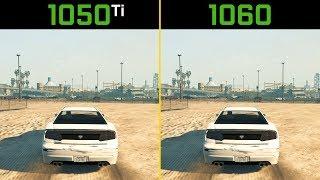 GTA 5 GTX 1050 Ti vs. GTX 1060