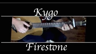 Kygo - Firestone ft Conrad Sewell - Fingerstyle Guitar
