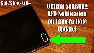 Samsung Galaxy S10 - OFFICIAL LED Notification on Camera Hole is HERE (NEW Update!)