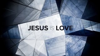 Jesus is Love: Love like Him - Peter Tanchi