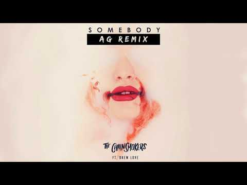 The Chainsmokers, Drew Love - Somebody (AG Remix - Audio)