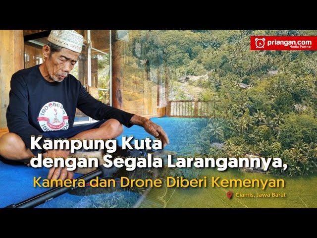 Kampung Kuta dengan Segala Larangannya, Kamera dan Drone Diberi Kemenyan