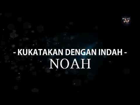 Noah - Ku Katakan Dengan Indah  (Versi Baru) Mp3