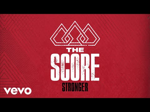 The Score - Stronger