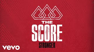 The Score - Stronger (Audio)