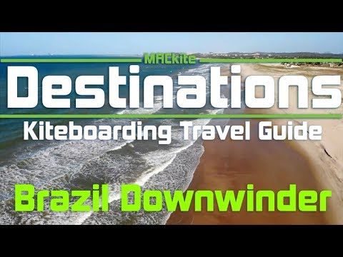 Kiteboarding Travel Guide: Brazil Downwinder Surfin Sem Fin- Destinations EP 10