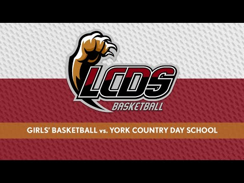 LCDS Girls' Basketball vs. York Country Day School
