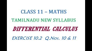 11th Maths New Syllabus | Exercise 10.2 Q.Nos. 10 & 11 | Differential Calculus
