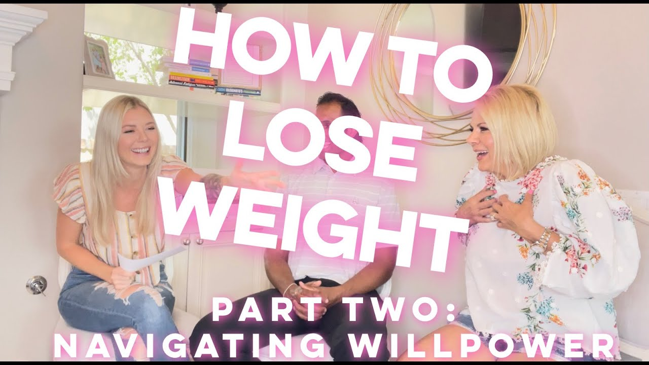 How To Lose Weight | Part Two: Navigating Willpower