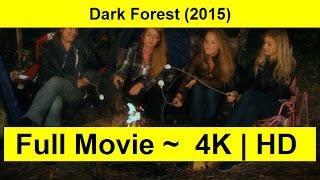 Dark Forest Full Length'MovIE 2015