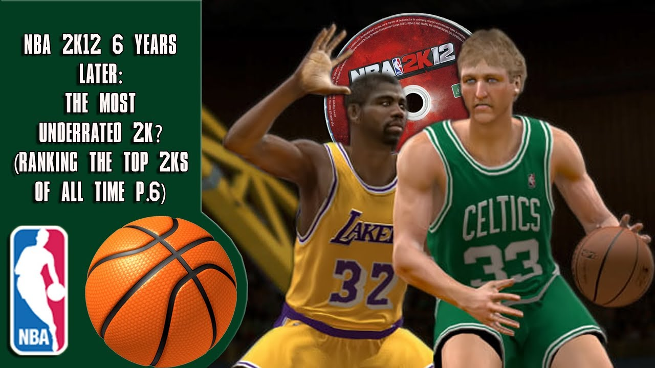 Download NBA 2K12 6 years later: The Most Underrated 2K (Ranking the top 2Ks of all time P.6)