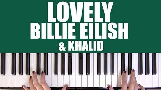 HOW TO PLAY: LOVELY - BILLIE EILISH & KHALID