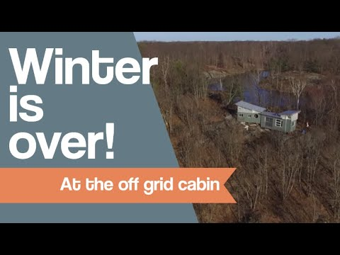 Winters over, Back to the off grid cabin.