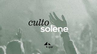 Culto Solene 12.07.2020 | IPB em Santa Rita