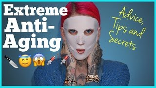 THE TRUTH ABOUT MY EXTREME ANTI-AGING- Advice, Tips & Secrets...