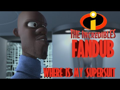 The Incredibles - Where's My Super Suit (Fandub)
