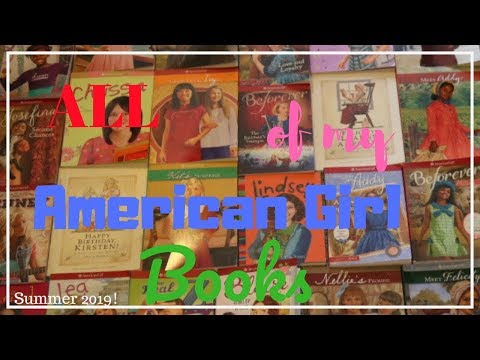 ALL OF MY AMERICAN GIRL BOOKS!! (Summer 2019!!)