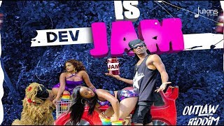 "Dev - Is Jam (Outlaw Riddim) ""2018 Soca"" (Trinidad)"